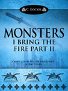 Monsters : I Bring the Fire Part II