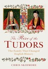 The Rise of the Tudors by Chris Skidmore