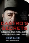 Castro's Secrets: The CIA and Cuba's Intelligence Machine