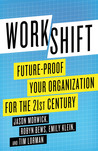 Workshift: Future-Proof Your Organization for the 21st Century