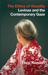 The Ethics of Visuality: Levinas and the Contemporary Gaze