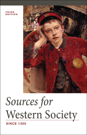 Sources for Western Society, Since 1300  by  John P. McKay