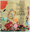 Dances Through Glass by Polly Norman