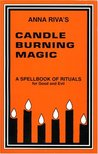 Anna Riva's Candle Burning Magic by Anna Riva