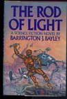 The Rod Of Light by Barrington J. Bayley