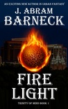 Fire Light by J. Abram Barneck