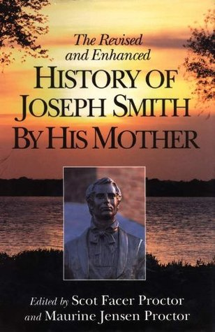 History of Joseph Smith by His Mother: Revised and Enhanced