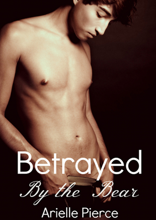 Betrayed by the Bear (Tale of a Twink #5)
