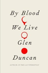 By Blood We Live (The Last Werewolf, #3)