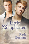 A Little Complicated by Kade Boehme