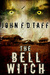 The Bell Witch by John F.D. Taff