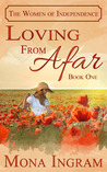 Loving From Afar (The Women of Independence, #1)