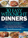 30 Easy Weeknight Dinners – The Winter Recipes and Winter Food Edition