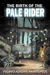 The Birth of The Pale Rider by Ifedayo Adigwe Akintomide