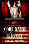 Code Name Ghost (A Warrior's Challenge, Book #1)