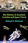 The History of American Aviation and Space Travel by Richard S. Hartmetz