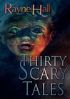 Thirty Scary Tales by Rayne Hall