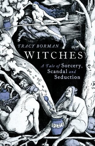 Witches, a tale of Scandal, Sorcery and Seduction
