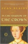 In the Shadow of the Crown by Jean Plaidy