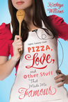 Pizza, Love, and Other Stuff That Made Me Famous