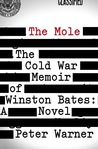 The Mole: The Cold War Memoir of Winston Bates: A Novel