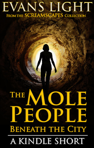 Download online for free The Mole People Beneath the City by Evans Light PDF