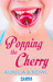 Popping the Cherry by Aurelia B. Rowl