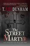 The Street Martyr by T. Fox Dunham