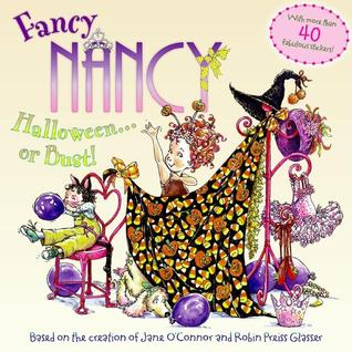 Fancy Nancy Halloween... or Bust! by Jane O'Connor