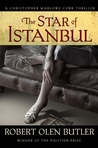 The Star of Istanbul: A Christopher Marlowe Cobb Thriller  (Christopher Marlowe Cobb Thriller, #2)