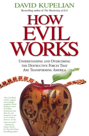 How Evil Works by David Kupelian