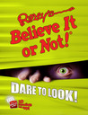 Ripley's Believe It Or Not! Dare to Look! by Ripley Entertainment Inc.