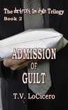 Admission of Guilt (The detroit im dyin Trilogy, Book 2)