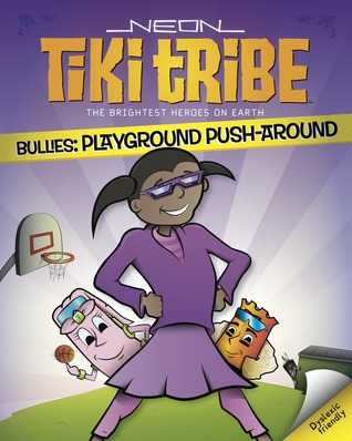 Bullies: Playground Push-Around (Neon Tiki Tribe)