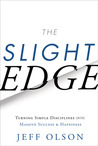 The Slight Edge: Turning Simple Disciplines into Massive Success and Happiness