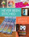 Never Been Stitched: 45 No-Sew & Low-Sew Projects