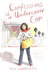 Confessions of An Undercover Cop by Ash Cameron