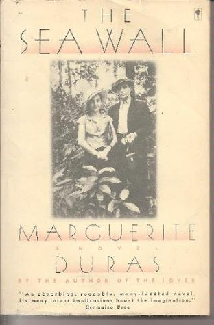 The Sea Wall by Marguerite Duras