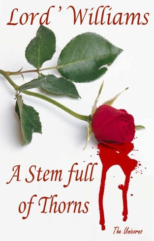 A Stem Full of Thorns by Lord'Williams