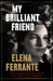My Brilliant Friend (Neapolitan Novels, #1)
