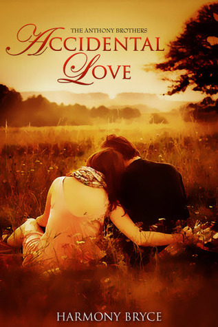 Download online Accidental Love (The Anthony Brothers #1) by Harmony Bryce PDF