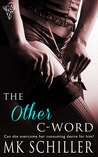 The Other C-Word by M.K. Schiller