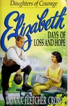 Elizabeth: Days of Loss and Hope (Daughters of Courage #2)