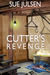 Cutter's Revenge (Bitter Memories, # 3) by Sue Julsen