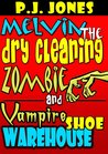 Melvin the Dry Cleaning Zombie and Vampire Shoe Warehouse