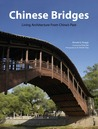 Chinese Bridges: Living Architecture from China's Past