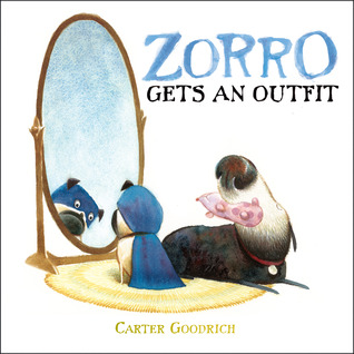 Zorro Gets an Outfit by Carter Goodrich