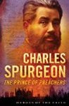 Charles Spurgeon: The Prince of Preachers (Heroes of the Faith)