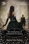 The Seduction of Sebastion St. James by Rachel Van Dyken