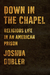Down in the Chapel: Doing T...